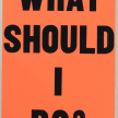 Allen Ruppersberg. <em>Poster Object (What Should I Do?)</em>,  1988. Silkscreen on aluminum, 22 x 14 inches (55.9 x 35.6 cm) thumbnail