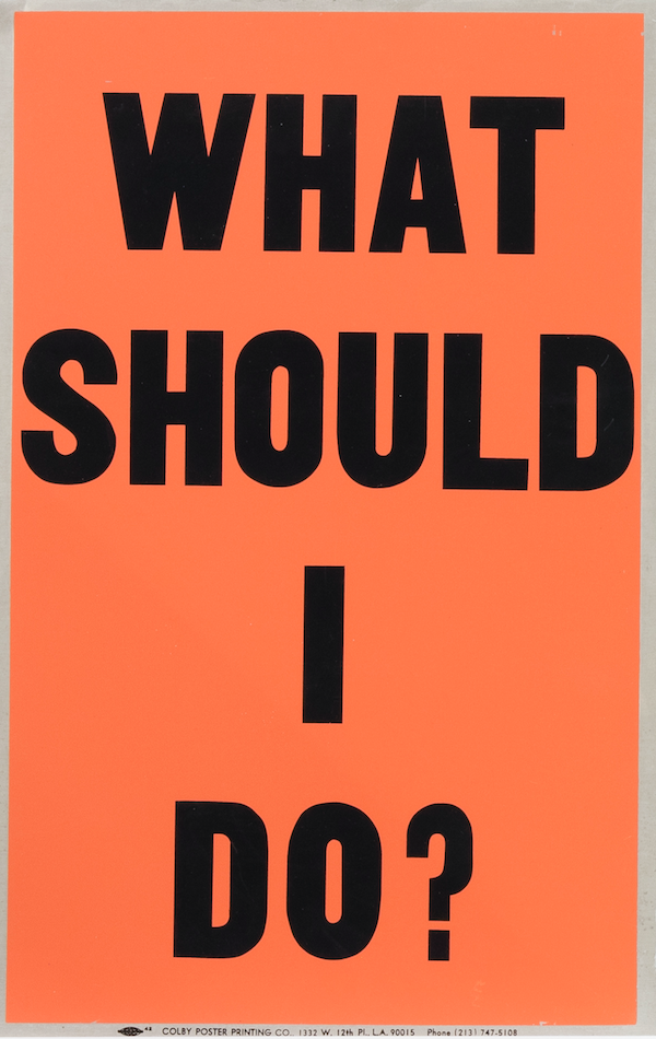 Allen Ruppersberg. <em>Poster Object (What Should I Do?)</em>,  1988. Silkscreen on aluminum, 22 x 14 inches (55.9 x 35.6 cm)
