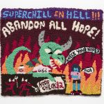 Hannah Epstein, Superchill In Hell: Abandon All Hope!, 2020 Wool, acrylic, cotton and burlap 25 x 30 inches (63.5 x 76.2 cm)