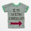 "Hannah Epstein. <i>My ""I'm With Cancelled"" Shirt</i>, 2020. Acrylic, cotton, burlap and shirt, 23 x 24 inches (58.4 x 61 cm) thumbnail"